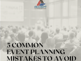 5 Common Event Planning Mistakes To avoid