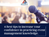 4 Best tips to increase your confidence in practicing event management knowledge.
